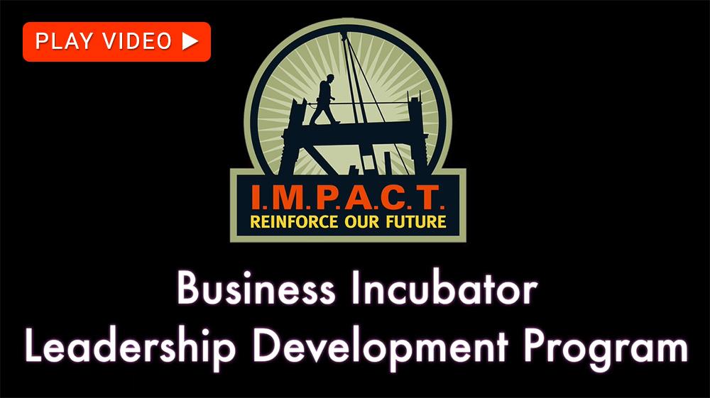 Watch the ironworker's Business Incubator Leadership Development Program video